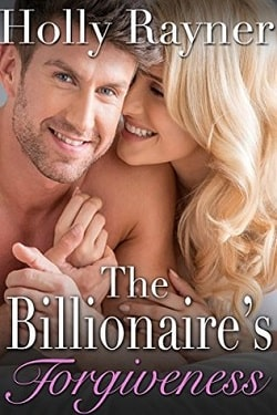 The Billionaire's Forgiveness (A Winters Love 3) by Holly Rayner