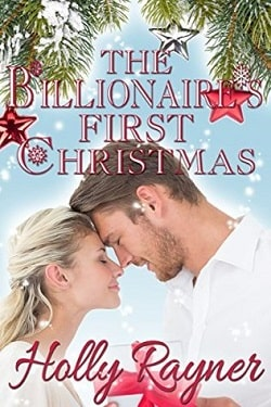 The Billionaire's First Christmas - A Sweet Christmas Romance (A Winters Love 1) by Holly Rayner