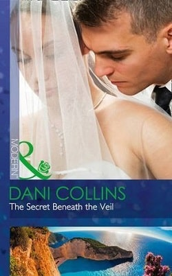 The Secret Beneath the Veil by Dani Collins