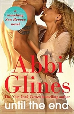 Until the End (Sea Breeze 9) by Abbi Glines