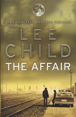 The Affair (Jack Reacher 16) by Lee Child