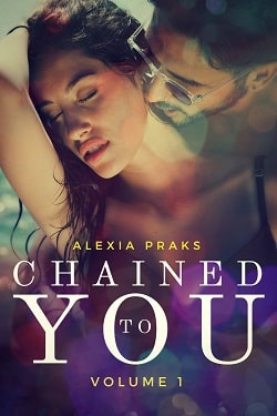 Chained to You (Dark Billionaires 1, 2) by Alexia Praks