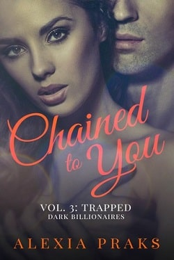 Chained to You (Dark Billionaires 3, 4) by Alexia Praks