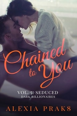 Chained to You (Dark Billionaires 5) by Alexia Praks
