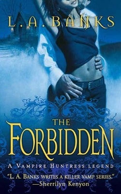 The Forbidden (Vampire Huntress Legend 5) by L.A. Banks