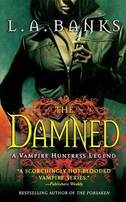 The Damned (Vampire Huntress Legend 6) by L.A. Banks