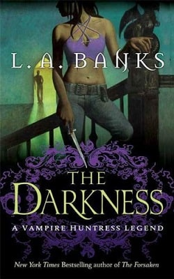 The Darkness (Vampire Huntress Legend 10) by L.A. Banks