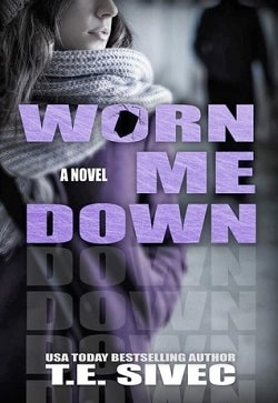 Worn Me Down (Playing with Fire 3) by Tara Sivec