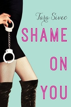 Shame on You (Fool Me Once 1) by Tara Sivec