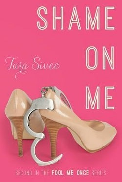 Shame on Me (Fool Me Once 2) by Tara Sivec