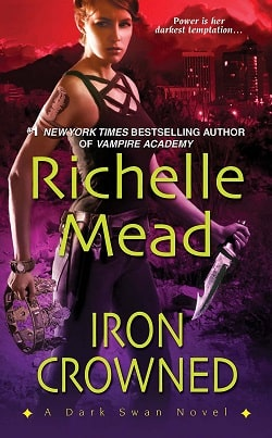 Iron Crowned (Dark Swan 3) by Richelle Mead