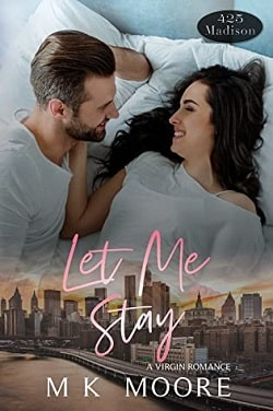 Let Me Stay by M.K. Moore