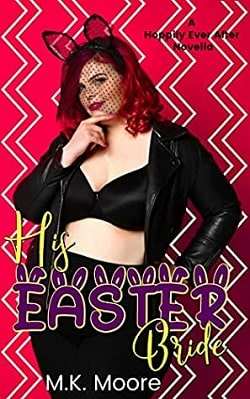 His Easter Bride - Hoppily Ever After by M.K. Moore