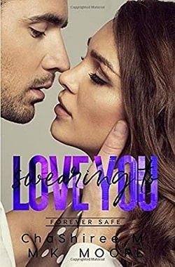 Swearing to Love You by ChaShiree M, M.K. Moore