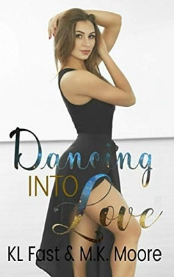 Dancing Into Love by M.K. Moore