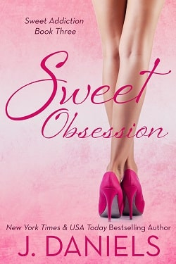 Sweet Obsession (Sweet Addiction 3) by J. Daniels