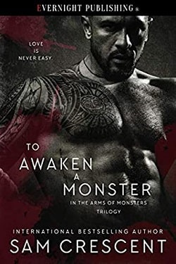 To Awaken a Monster (In the Arms of Monsters 1) by Sam Crescent