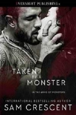 Taken by a Monster (In the Arms of Monsters 2) by Sam Crescent