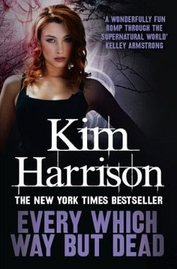 Every Which Way But Dead (The Hollows 3) by Kim Harrison