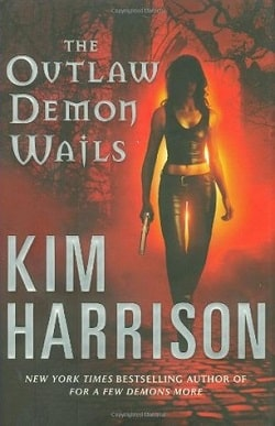 The Outlaw Demon Wails (The Hollows 6) by Kim Harrison
