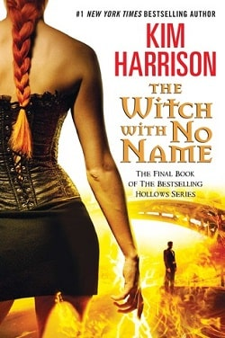 The Witch With No Name (The Hollows 13) by Kim Harrison