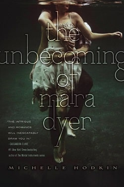 The Unbecoming of Mara Dyer (Mara Dyer 1) by Michelle Hodkin