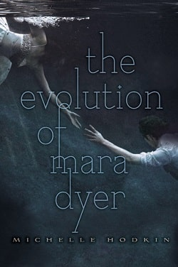 The Evolution of Mara Dyer (Mara Dyer 2) by Michelle Hodkin