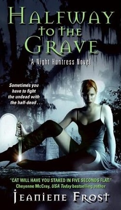 Halfway to the Grave (Night Huntress 1) by Jeaniene Frost