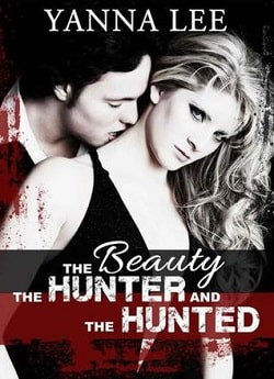 The Beauty the Hunter and the Hunted by Yanna Lee