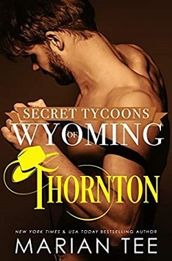 Thornton (Secret Tycoons of Wyoming 2) by Marian Tee