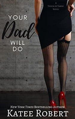 Your Dad Will Do (A Touch of Taboo 1) by Katee Robert
