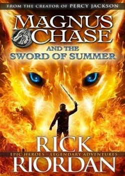 The Sword of Summer (Magnus Chase and the Gods of Asgard 1) by Rick Riordan
