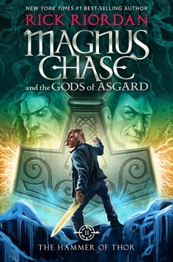 The Hammer of Thor (Magnus Chase and the Gods of Asgard 2) by Rick Riordan