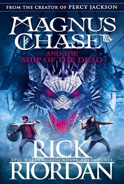 The Ship of the Dead (Magnus Chase and the Gods of Asgard 3) by Rick Riordan