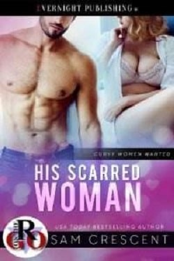 His Scarred Woman - Curvy Women Wanted by Lili Valente