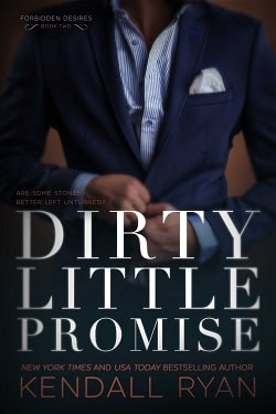 Dirty Little Promise (Forbidden Desires 2) by Kendall Ryan
