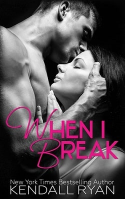 When I Break (When I Break 1) by Kendall Ryan by Kendall Ryan