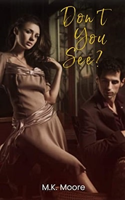 Don't You See by M.K. Moore