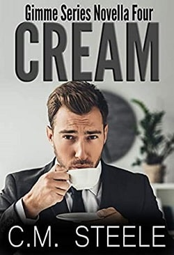 Cream (Gimme Series 4) by C.M. Steele