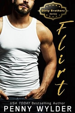 FLIRT (Dirty Brothers 1) by Penny Wylder
