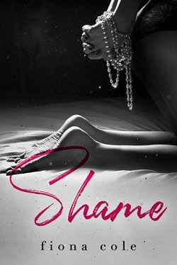 Shame Me Not by Fiona Cole