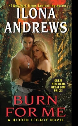 Burn for Me (Hidden Legacy 1) by Ilona Andrews