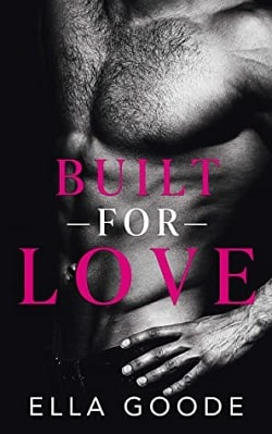 Built for Love by Ella Goode
