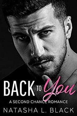 Back To You - A Second Chance Romance by Natasha L. Black