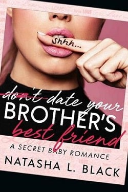 Don't Date Your Brother's Best Friend by Natasha L. Black