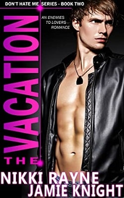 The Vacation - Don't Hate Me by Jamie Knight