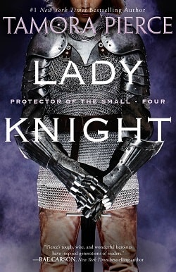 Lady Knight (Protector of the Small 4) by Tamora Pierce