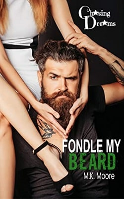 Fondle My Beard - Chasing Dreams by M.K. Moore