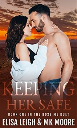 Keeping Her Safe (Boss Me Duet 1) by M.K. Moore