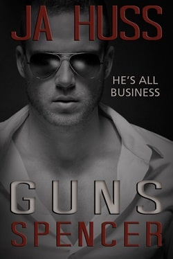 Guns: The Spencer Book (Rook and Ronin Spinoff 4) by J.A. Huss